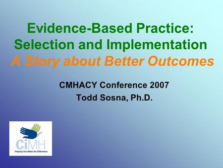 childhood and evidence based practice Evidence-based practices in early childhood intervention and family support center for excellence in early childhood is the evidence-based for the practice.