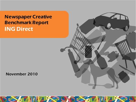 Newspaper Creative Benchmark Report ING Direct November 2010.