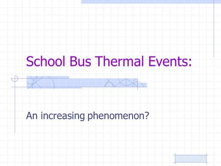 School Bus Thermal Events: An increasing phenomenon?