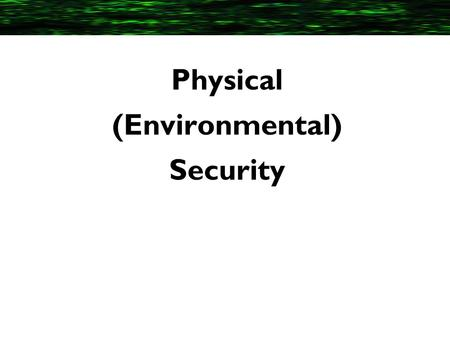 Physical (Environmental) Security
