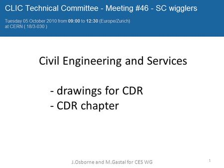 Civil Engineering and Services - drawings for CDR - CDR chapter J.Osborne and M.Gastal for CES WG 1.