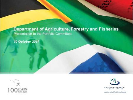 Department of Agriculture, Forestry and Fisheries Presentation to the Portfolio Committee 10 October 2011.