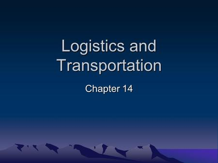 Logistics and Transportation Chapter 14. Distribution Cont'd.