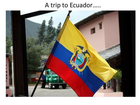 A trip to Ecuador…... This is a picture of the Chimborazo volcano erupting as seen from the capital city of Quito. Here children in Ecuador can learn.