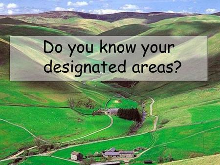 Do you know your designated areas?. 1.What is the major purpose of a National Nature Reserve (NNR)? (2)