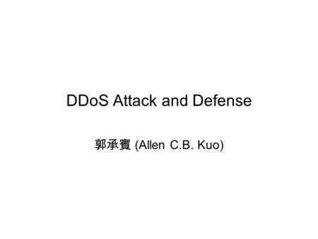 DDoS Attack and Defense 郭承賓 (Allen C.B. Kuo). Autonomous System Entry node.