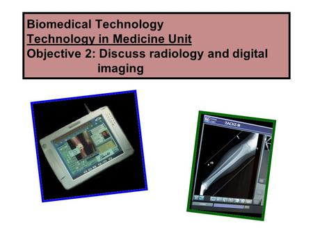 Radiology started with simple traditional x-ray technology.