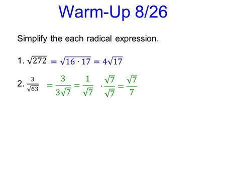 Warm-Up 8/26 Simplify the each radical expression