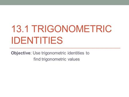 13.1 Trigonometric Identities