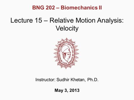 Lecture 15 – Relative Motion Analysis: Velocity