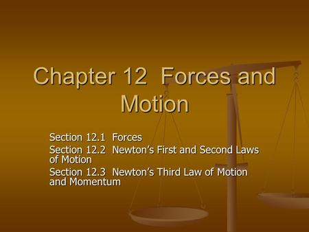 Chapter 12 Forces and Motion