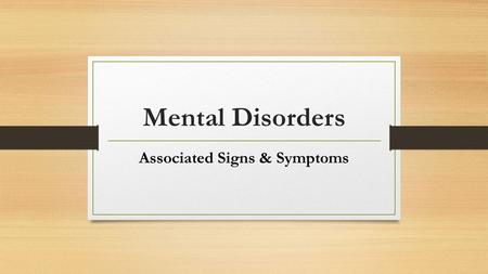 Mental Disorders Associated Signs & Symptoms. Which is this?