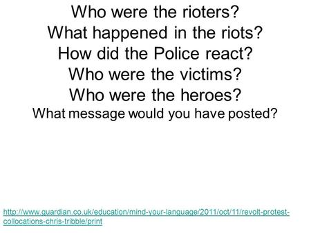 collocations-chris-tribble/print Who were the rioters? What happened.
