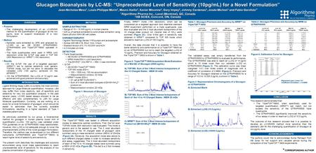 "* CORRESPONDING AUTHOR Glucagon Bioanalysis by LC-MS: ""Unprecedented Level of Sensitivity (10pg/mL) for a Novel Formulation"" Jean-Nicholas Mess 1, Louis-Philippe."