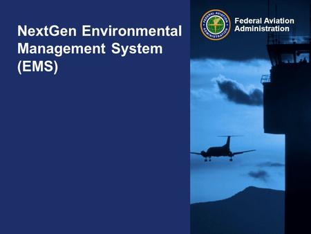 Federal Aviation Administration NextGen Environmental Management System (EMS)