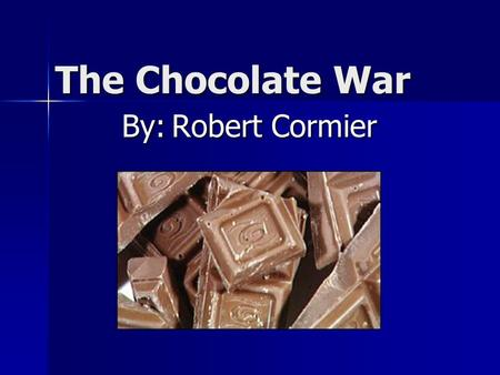 The Chocolate War By:Robert Cormier. Think & Write  Do I dare disturb the universe? Interpret this question. What do they think it means? Reflect on.
