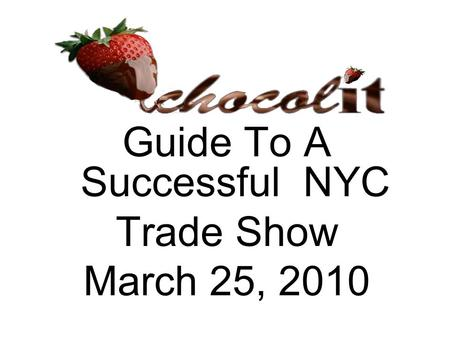 Guide To A Successful NYC Trade Show March 25, 2010.