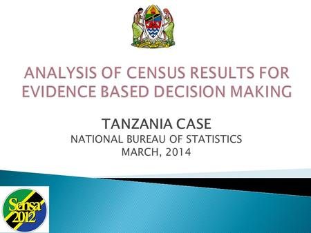 TANZANIA CASE NATIONAL BUREAU OF STATISTICS MARCH, 2014.