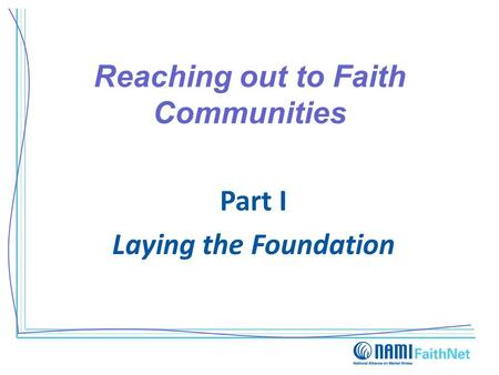 Reaching out to Faith Communities Part I Laying the Foundation.