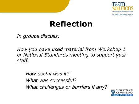 Reflection In groups discuss: How you have used material from Workshop 1 or National Standards meeting to support your staff. How useful was it? What was.