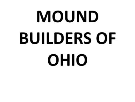 MOUND BUILDERS OF OHIO.