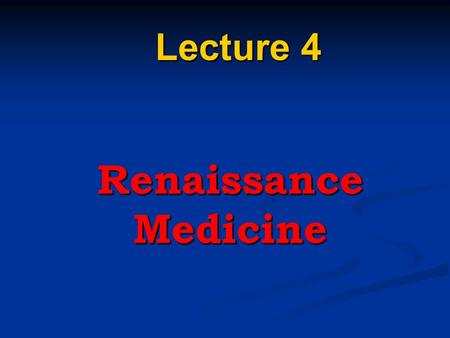 Renaissance Medicine Lecture 4. Lecture Plan 1.Introduction to the Renaissance Medicine. 2.Medical research and major breakthroughs. Hospitals and healthcare.