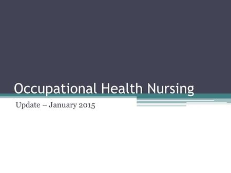 Occupational Health Nursing Update – January 2015.