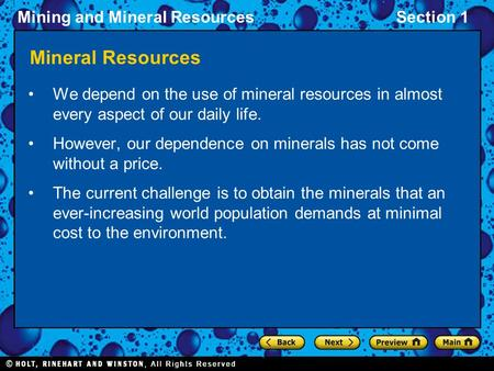 Mining and Mineral ResourcesSection 1 Mineral Resources We depend on the use of mineral resources in almost every aspect of our daily life. However, our.