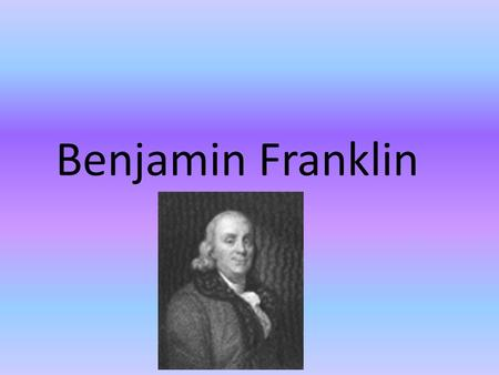 Benjamin Franklin. Facts Ben Franklin is one of the well known and the love founders of the United States of America He signed the Declaration of Independence,