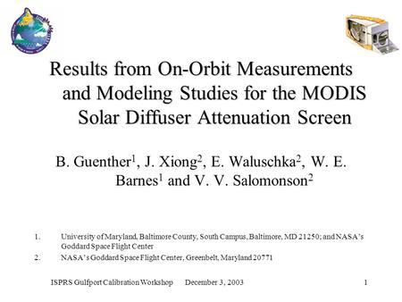 ISPRS Gulfport Calibration Workshop December 3, 20031 Results from On-Orbit Measurements and Modeling Studies for the MODIS Solar Diffuser Attenuation.
