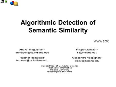 Algorithmic Detection of Semantic Similarity WWW 2005.