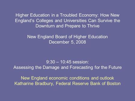 Higher Education in a Troubled Economy: How New England's Colleges and Universities Can Survive the Downturn and Prepare to Thrive New England Board of.