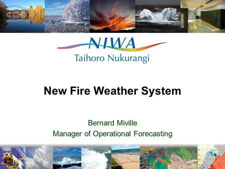 New Fire Weather System Bernard Miville Manager of Operational Forecasting.