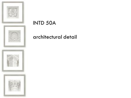 INTD 50A architectural detail. roof types—gable roof types—gambrel.