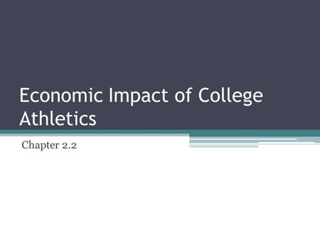 Economic Impact of College Athletics Chapter 2.2.