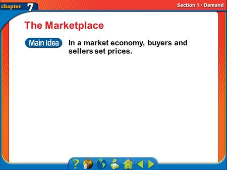 Section 1 The Marketplace In a market economy, buyers and sellers set prices.