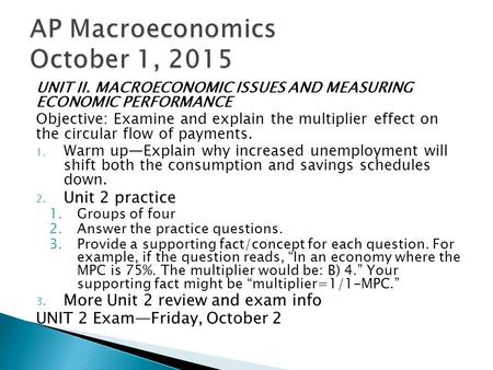 UNIT II. MACROECONOMIC ISSUES AND MEASURING ECONOMIC PERFORMANCE Objective: Examine and explain the multiplier effect on the circular flow of payments.