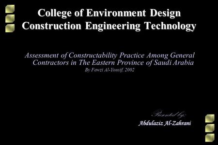 College of Environment Design Construction Engineering Technology Assessment of Constructability Practice Among General Contractors in The Eastern Province.