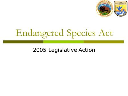 Endangered Species Act 2005 Legislative Action. House of Representatives  On Sept. 29, 2005 the House passed H.R. 3824: Threatened and Endangered Species.
