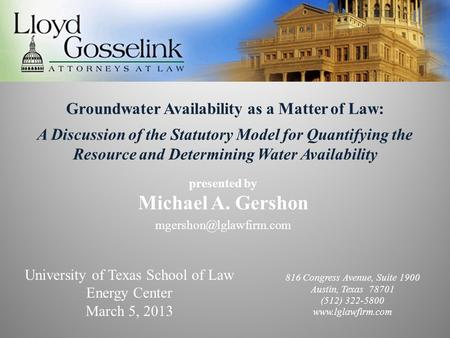 Groundwater Availability as a Matter of Law: A Discussion of the Statutory Model for Quantifying the Resource and Determining Water Availability presented.