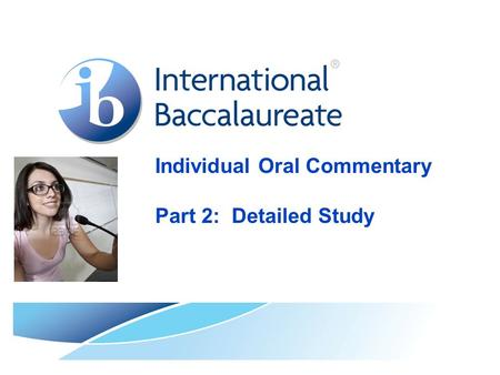 Individual Oral Commentary Part 2: Detailed Study.