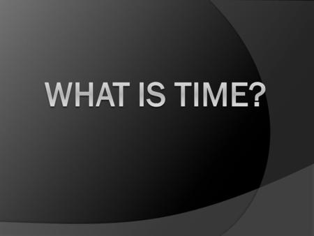 "Read ""Time"" excerpt on pages 236-237. How is time viewed in our culture?"