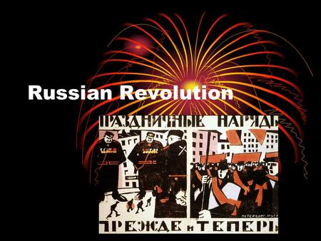 Russian Revolution. 1917 Russia out of WWI due to problems at home & lacked industrialzation March  food riots = St. Petersburg (changed to Petrograd)