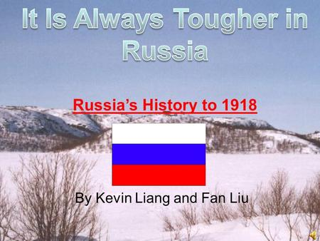 By Kevin Liang and Fan Liu The Slavs were a group of people who most modern Russians descended from. They set up a civilization called Kievan Rus, in.