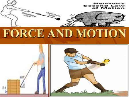 FORCE AND MOTION Motion - is the change in position in relation to a reference point Motion - is the change in position in relation to a reference point.