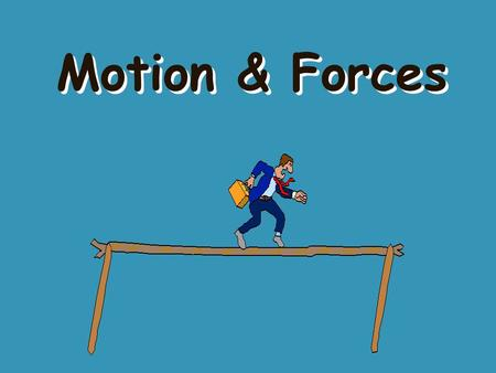 Motion & Forces.