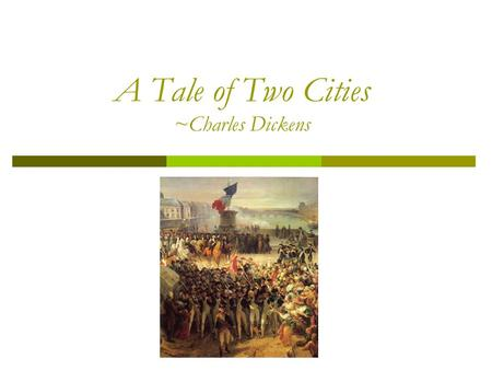 A Tale of Two Cities ~Charles Dickens. Charles Dickens  Born in England in 1812 to a lower-middle class family  Moved at age 10 to a poor area of London.