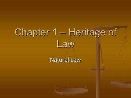 Chapter 1 – Heritage of Law Natural Law. Agenda 1. Natural Law 1. Natural Law 2. Roncarelli v. Duplessis 2. Roncarelli v. Duplessis.