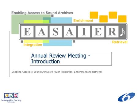Enabling Access to Sound Archives through Integration, Enrichment and Retrieval Annual Review Meeting - Introduction.