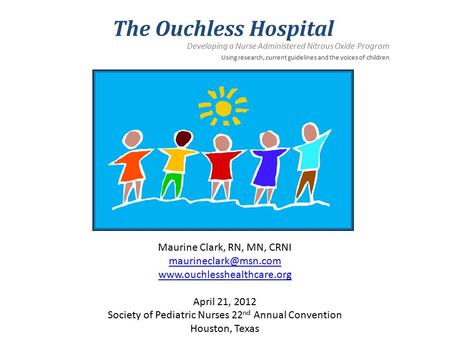 Maurine Clark, RN, MN, CRNI  April 21, 2012 Society of Pediatric Nurses 22 nd Annual Convention Houston,